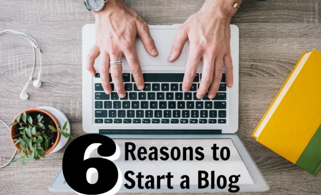 6 Reasons to Start a Blog