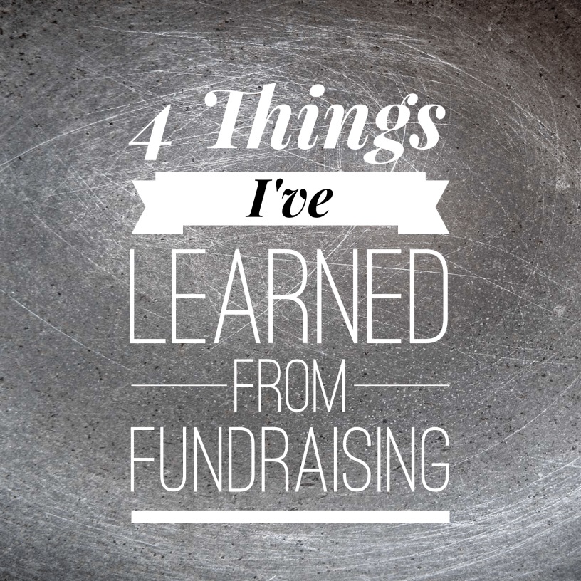 4 things I've learned from fundraising