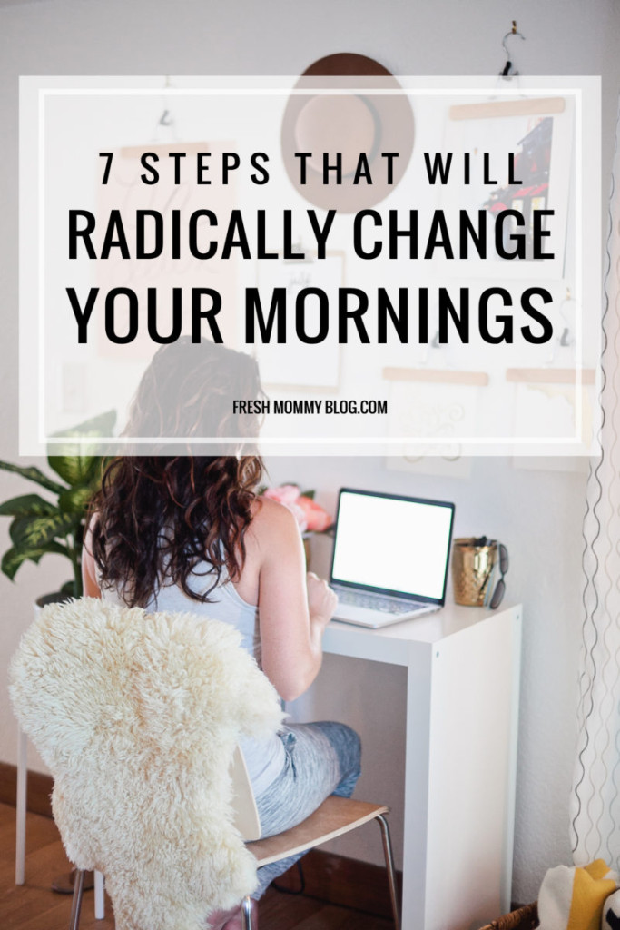 7-Steps-That-Will-Radically-Change-Your-Mornings-e1472060646482