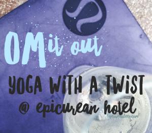 Yoga with a Twist @ Epicurean Hotel